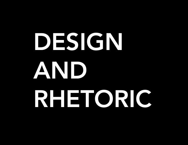 DESIGN AND RHETORIC