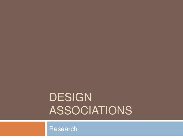 DESIGN ASSOCIATIONS Research