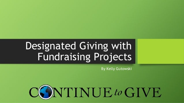 Designated Giving with Fundraising Projects By Kelly Gutowski