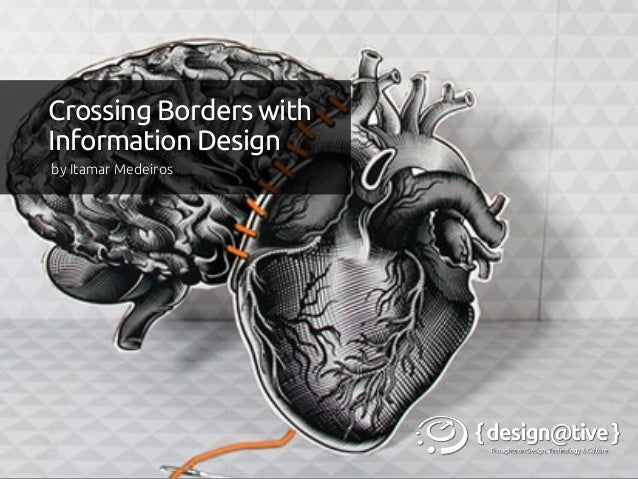 by Itamar Medeiros	Crossing Borders with	Information Design