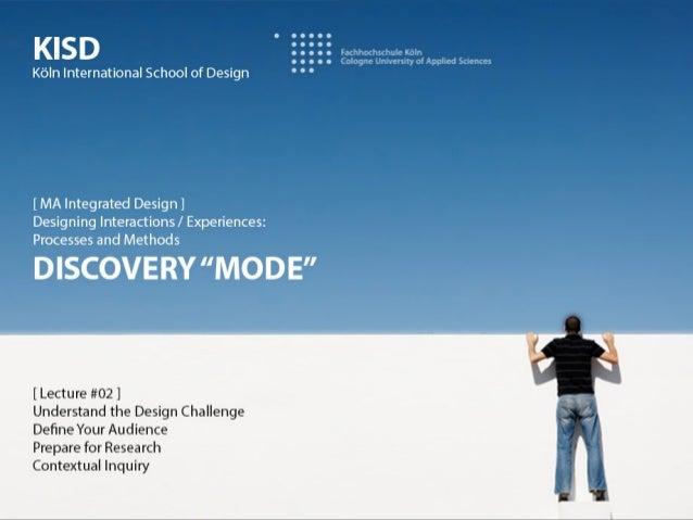 por Itamar Medeiros @designative http://www.linkedin.com/in/designative Designing Interactions 2013-2: DISCOVERY MODE