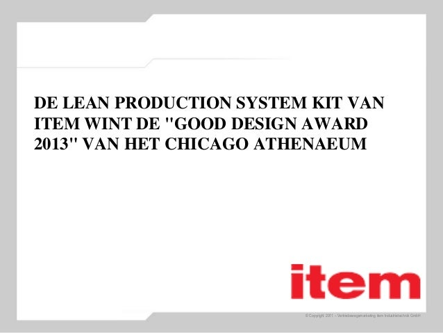 "© Copyright 2011 – Vertriebswegemarketing item Industrietechnik GmbH DE LEAN PRODUCTION SYSTEM KIT VAN ITEM WINT DE ""GOOD ..."