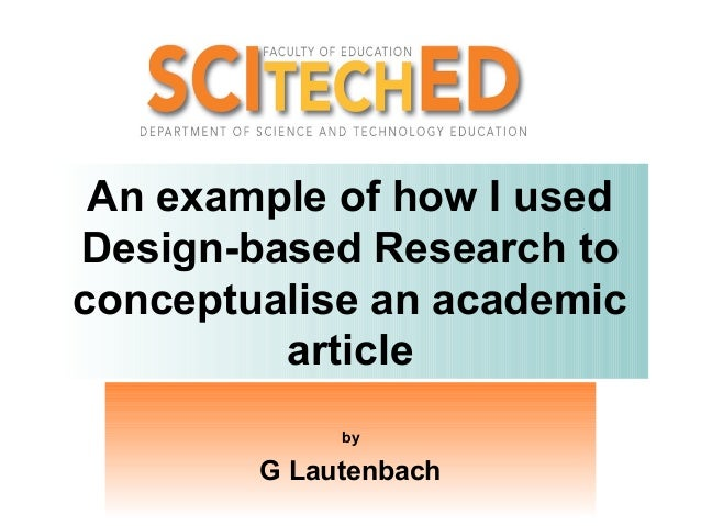 An example of how I usedDesign-based Research toconceptualise an academic         article             by        G Lautenbach