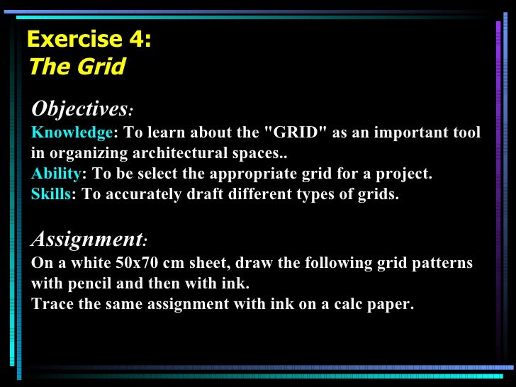 """Exercise 4: The Grid Objectives : Knowledge : To learn about the """"GRID"""" as an important tool in organizing archi..."""