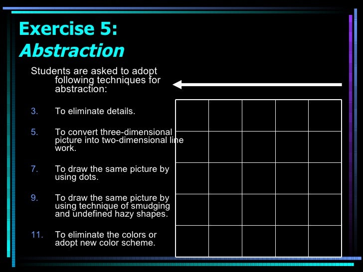 Exercise 5:  Abstraction <ul><li>Students are asked to adopt following techniques for abstraction: </li></ul><ul><li>To el...