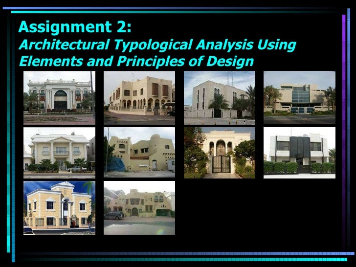 Assignment 2:  Architectural Typological Analysis Using Elements and Principles of Design