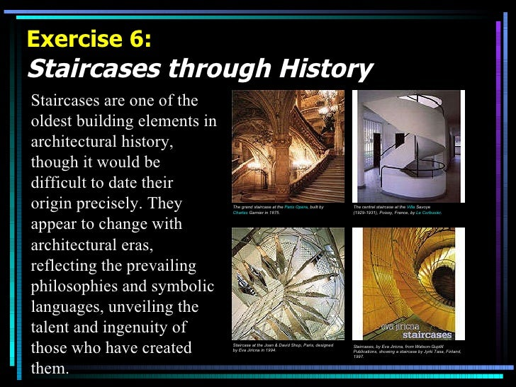 Exercise 6: Staircases through History   Staircases are one of the oldest building elements in architectural history, thou...