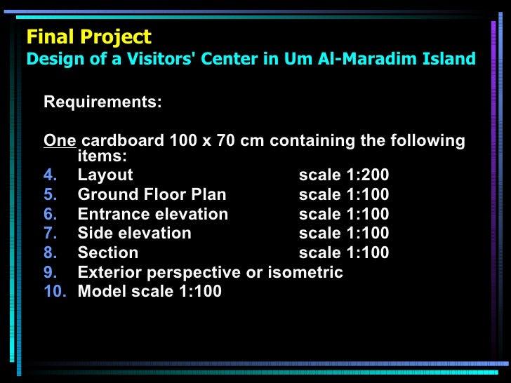 Final Project Design of a Visitors' Center in Um Al-Maradim Island <ul><li>Requirements: </li></ul><ul><li>One  cardboard ...