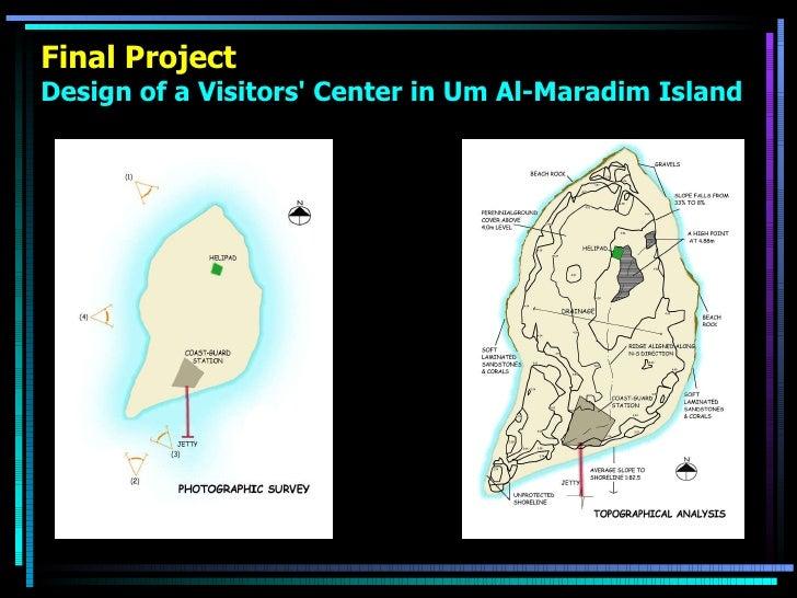 Final Project Design of a Visitors' Center in Um Al-Maradim Island