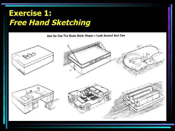 Exercise 1: Free Hand Sketching
