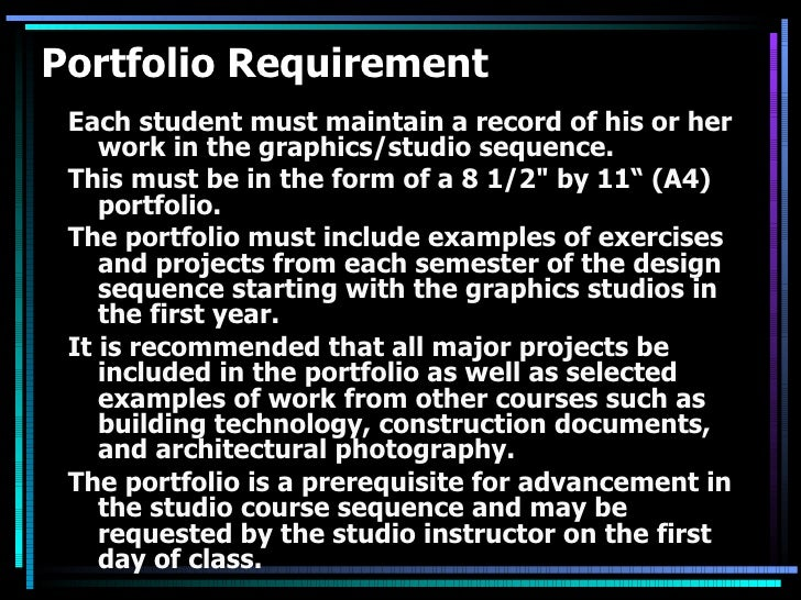Portfolio Requirement <ul><li>Each student must maintain a record of his or her work in the graphics/studio sequence. </li...