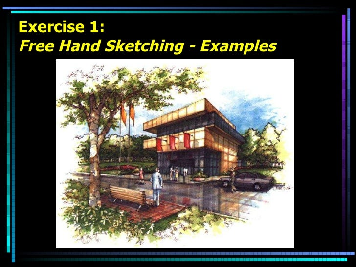 Exercise 1: Free Hand Sketching - Examples