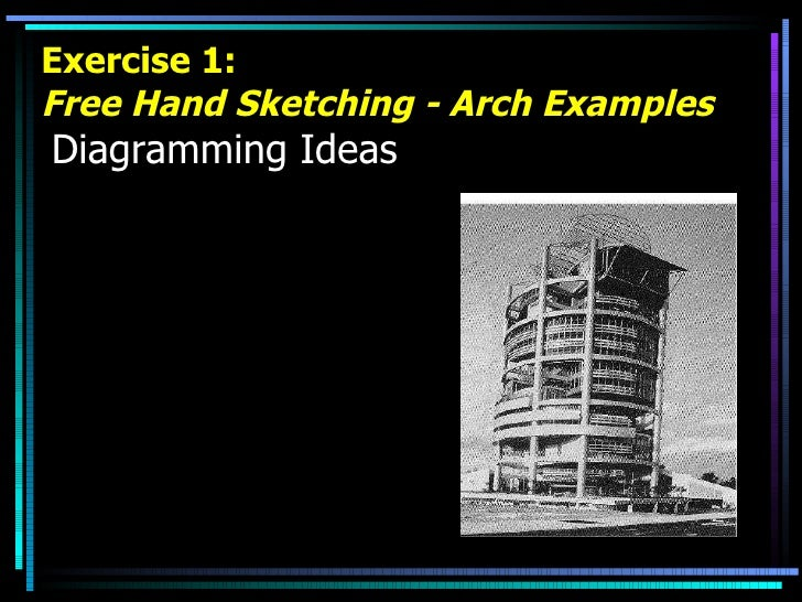 Exercise 1: Free Hand Sketching - Arch Examples   Diagramming Ideas