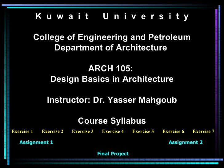 K  u  w  a  i  t  U  n  i  v  e  r  s  i  t  y College of Engineering and Petroleum Department of Architecture  ARCH 105: ...