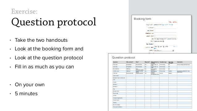 Exercise: Question protocol • Take the two handouts • Look at the booking form and • Look at the question protocol • Fill ...