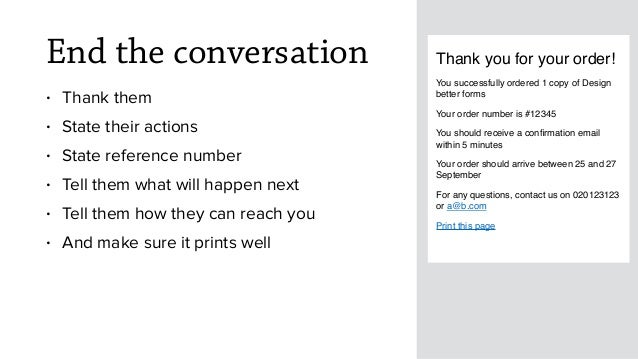 End the conversation • Thank them • State their actions • State reference number • Tell them what will happen next • Tell ...