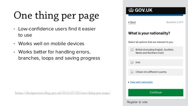 https://designnotes.blog.gov.uk/2015/07/03/one-thing-per-page/ Register to vote One thing per page • Low-confidence users fi...