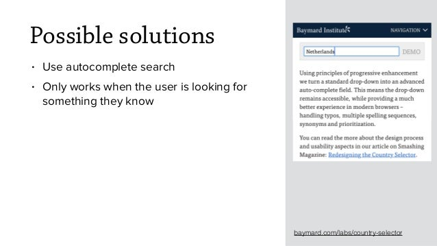 Possible solutions • Use autocomplete search • Only works when the user is looking for something they know baymard.com/lab...