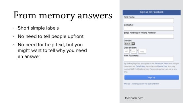 From memory answers • Short simple labels • No need to tell people upfront • No need for help text, but you might want to ...