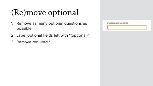 """(Re)move optional 1. Remove as many optional questions as possible 2. Label optional fields left with """"(optional)"""" 3. Remov..."""