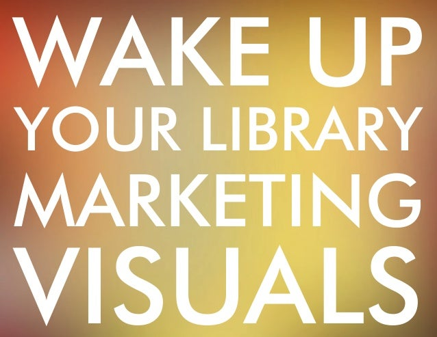 Wake up  your Library  marketing  visuals