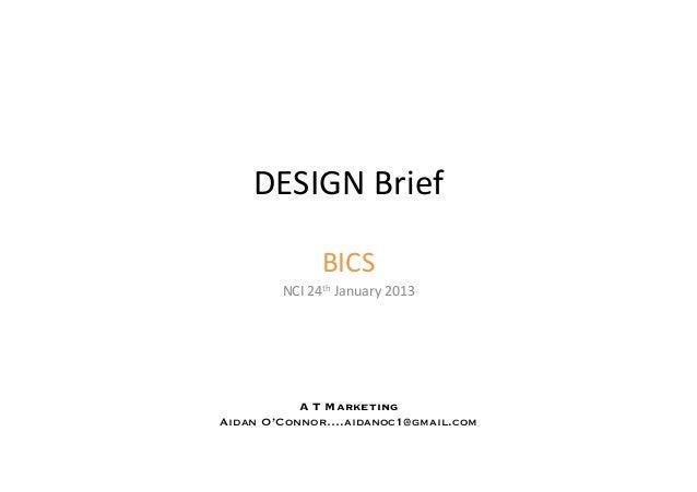 DESIGN Brief                  BICS         NCI 24th January 2013            A T Marketing Aidan O'Connor….ai...