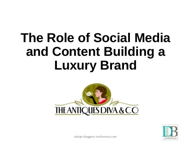 The Role of Social Media and Content Building a Luxury Brand design-bloggers-conference.com
