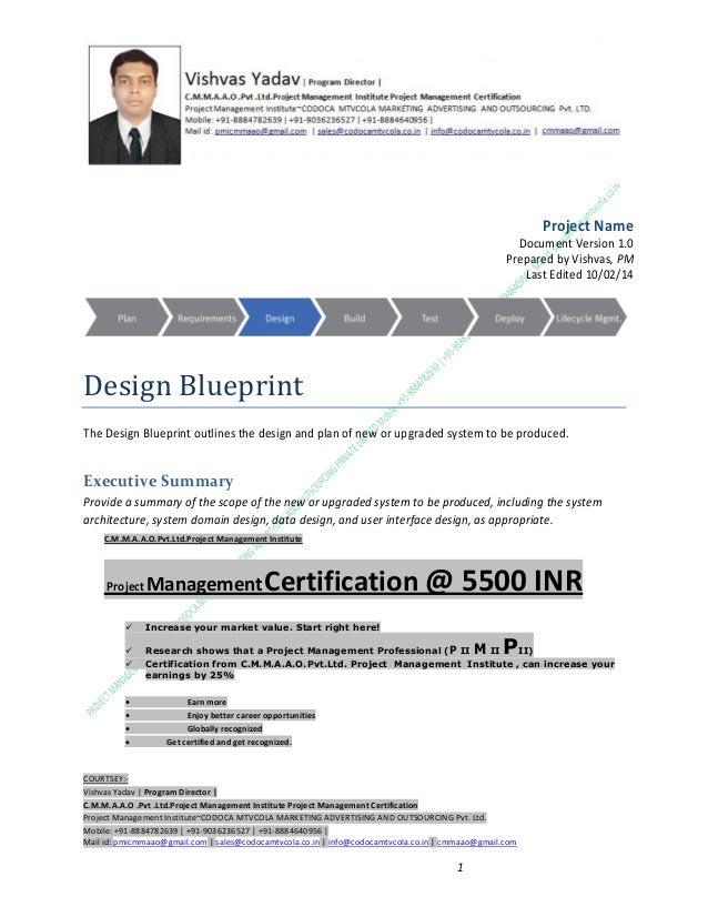 Project Name Document Version 1.0 Prepared by Vishvas, PM Last Edited 10/02/14  Design Blueprint The Design Blueprint outl...