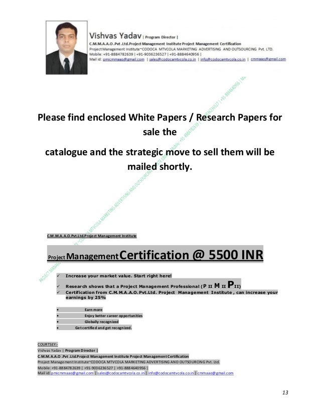 Please find enclosed White Papers / Research Papers for sale the catalogue and the strategic move to sell them will be mai...