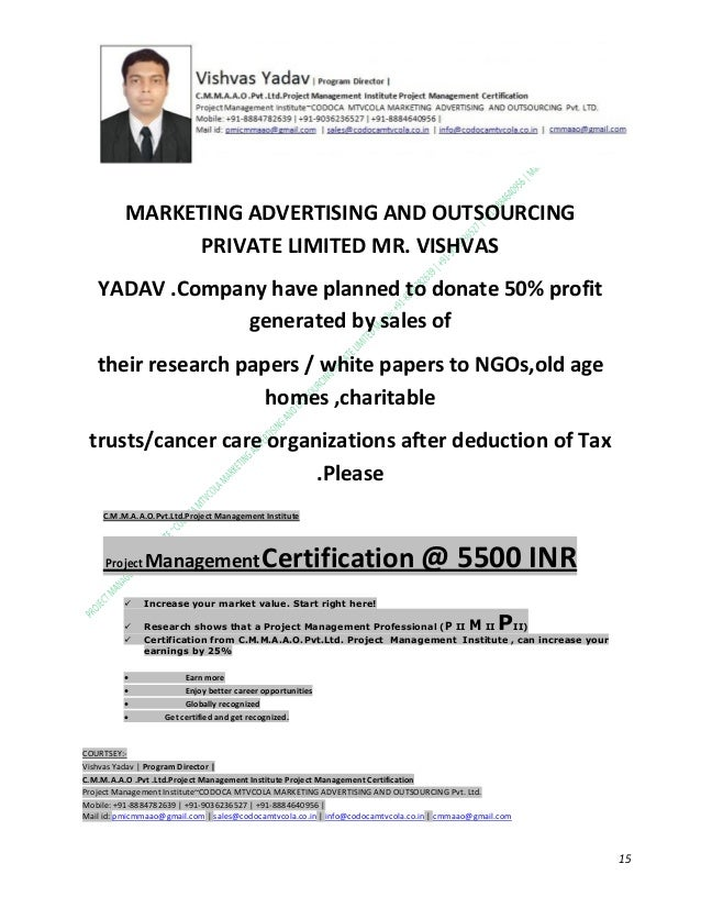 MARKETING ADVERTISING AND OUTSOURCING PRIVATE LIMITED MR. VISHVAS YADAV .Company have planned to donate 50% profit generat...