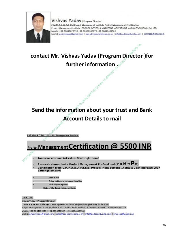 contact Mr. Vishvas Yadav (Program Director )for further information .  Send the information about your trust and Bank Acc...