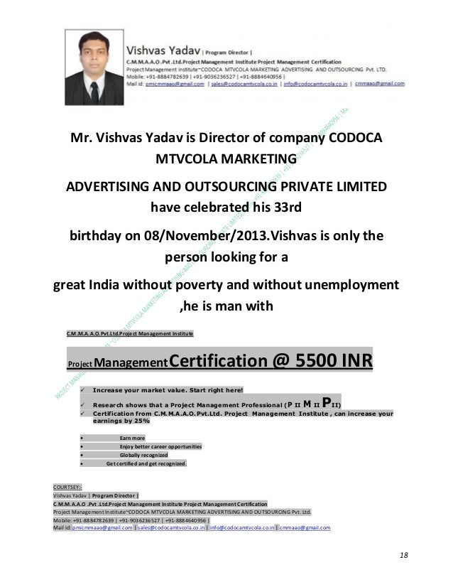 Mr. Vishvas Yadav is Director of company CODOCA MTVCOLA MARKETING ADVERTISING AND OUTSOURCING PRIVATE LIMITED have celebra...