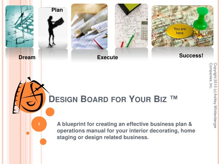 A blueprint for creating an effective business plan & operations manual for your interior decorating, home staging or desi...