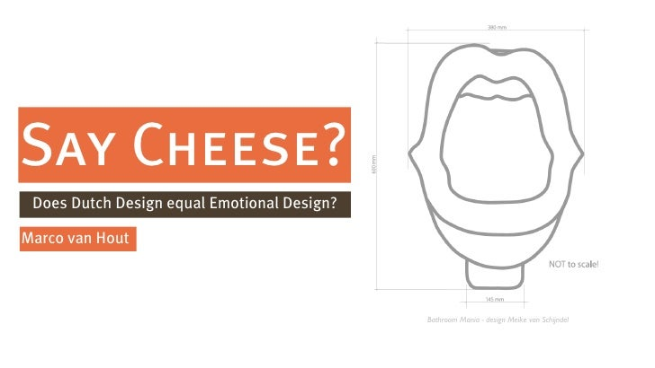 Say Cheese? Does Dutch Design equal Emotional Design?Marco van Hout                                             Bathroom M...