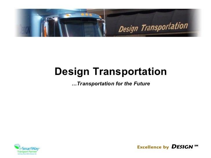 Design Transportation … Transportation for the Future