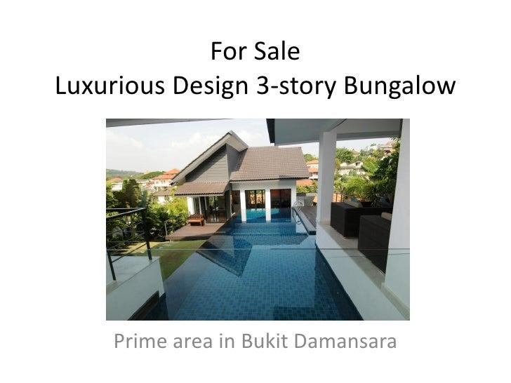 For SaleLuxurious Design 3-story Bungalow    Prime area in Bukit Damansara