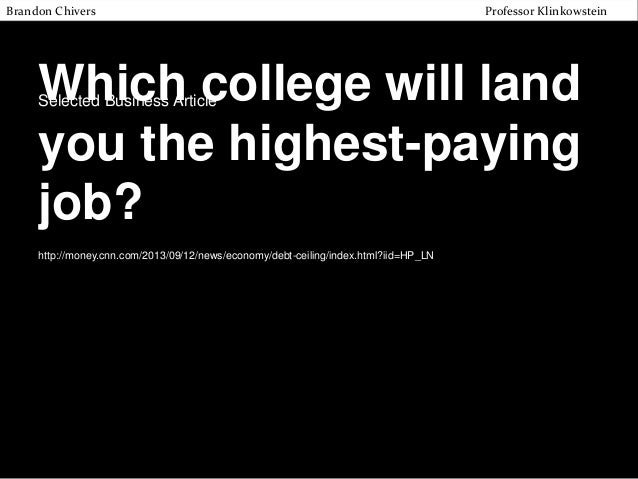 Brandon Chivers  Professor Klinkowstein  Which college will land you the highest-paying job? Selected Business Article  ht...