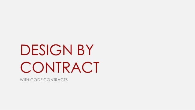 DESIGN BY CONTRACT WITH CODE CONTRACTS