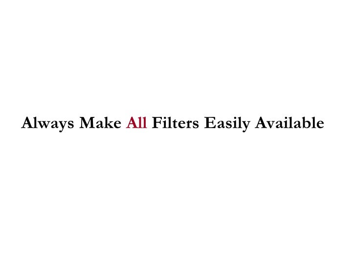 Always Make  All  Filters Easily Available