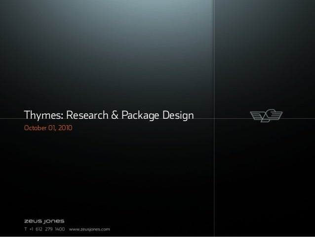 Thymes: Research & Package Design October 01, 2010