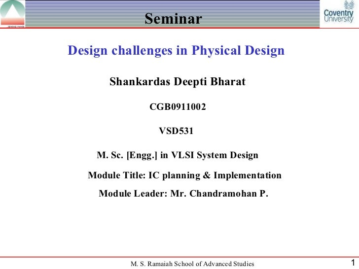 SeminarDesign challenges in Physical Design       Shankardas Deepti Bharat                  CGB0911002                    ...