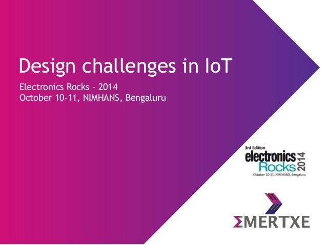 Design challenges in IoT
