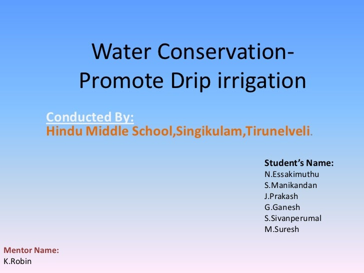 Water Conservation-               Promote Drip irrigation         Conducted By:         Hindu Middle School,Singikulam,Tir...