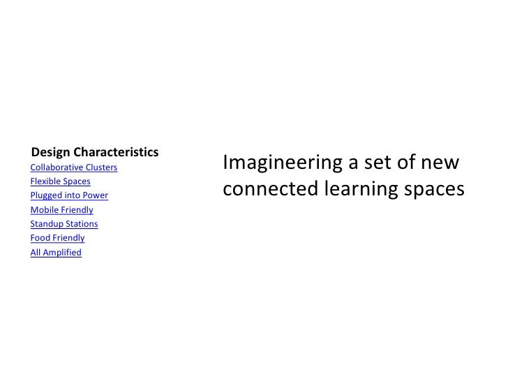 Design Characteristics Collaborative Clusters   Imagineering a set of new Flexible Spaces Plugged into Power       connect...