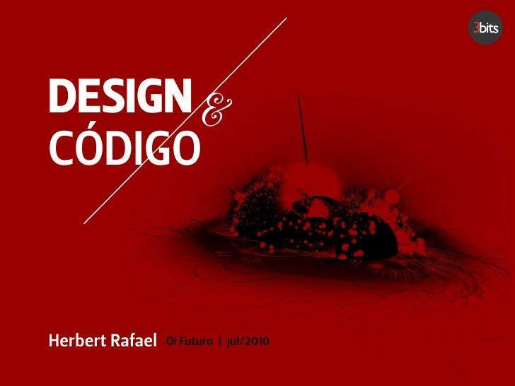 Design & Código - Palestra Oi Futuro - Jul/2010