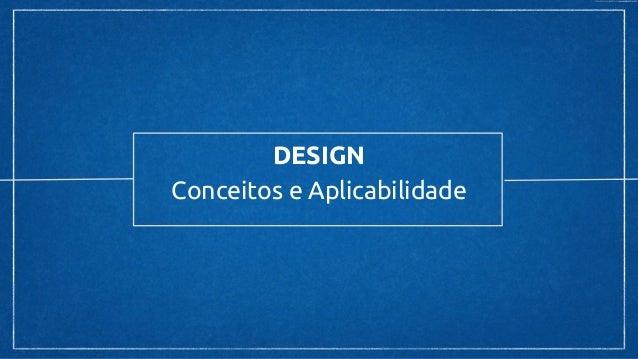 DESIGN Conceitos e Aplicabilidade
