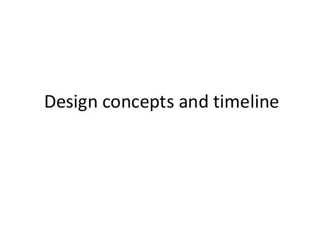 Design concepts and timeline