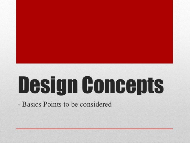 Design Concepts - Basics Points to be considered