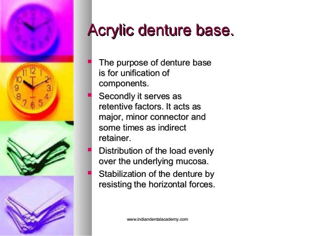 Acrylic denture base.Acrylic denture base.  The purpose of denture baseThe purpose of denture base is for unification ofi...