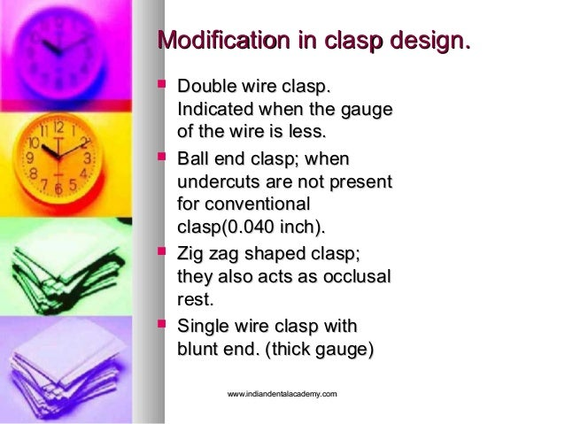 Modification in clasp design.Modification in clasp design.  Double wire clasp.Double wire clasp. Indicated when the gauge...